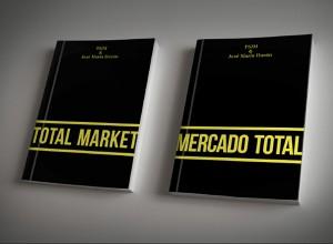 MERCADO TOTAL. TOTAL MARKET_Libro ensayo de PSJM & José María Durán_Aural Ediciones_2015